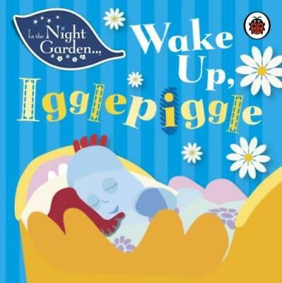 In The Night Garden: Wake Up Igglepiggle By Andrew Davenport (Board Book) • 3.07£