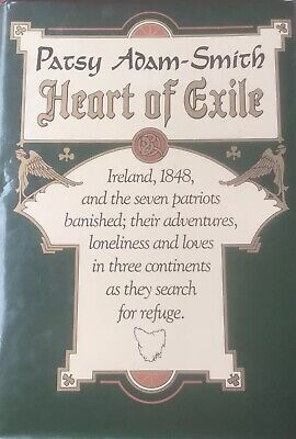 AU28 • Buy Heart Of Exile - Ireland 1848 & Seven Patriots Banished; By Patsy Adam-Smith LG1