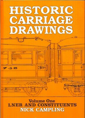 Historic Carriage Drawings Vol 1 LNER And Constituents, N Campling 1997, Vg • 16£