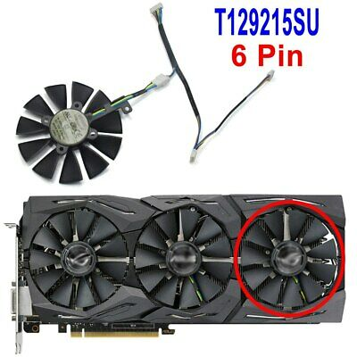 $ CDN18.99 • Buy 6Pin Cooler Fan For ASUS Strix GTX 980TI 1060 1070 1080 Ti RX 580 87mm T129215SU