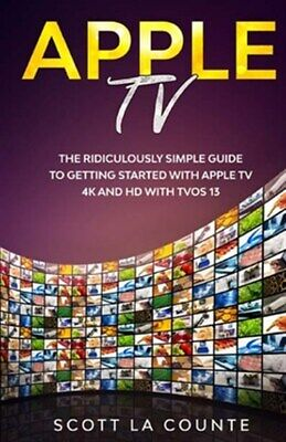 AU21.53 • Buy Apple TV: A Ridiculously Simple Guide To Getting Started With Apple TV 4K And...
