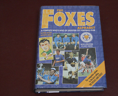 The Foxes Alphabet A Complete Who's Who Of Leicester City Football Club • 5£