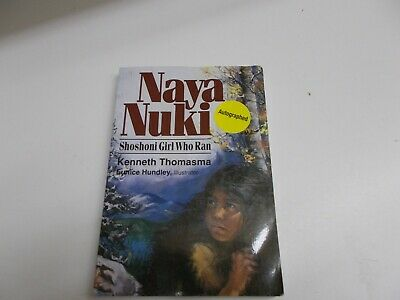 $ CDN19.02 • Buy % Naya Nuki [Signed]: Shoshoni Girl Who Ran By Thomasma, Kenneth
