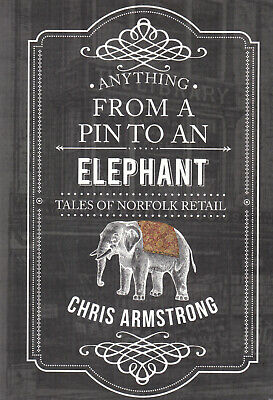 £9.99 • Buy Anything From A Pin To An Elephant: Tales Of Norfolk Retail Local History Book
