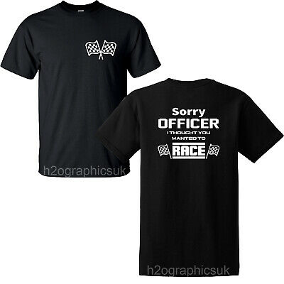 £12.95 • Buy Sorry Officer 2 Mens Funny Car T Shirt Fans Of Ford Vauxhall Subaru VW BMW Seat