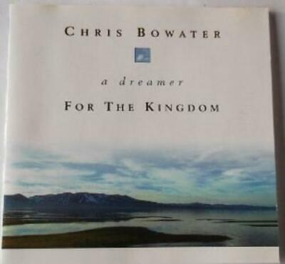 Chris Bowater : A Dreamer For The Kingdom CD Incredible Value And Free Shipping! • 9.26£