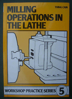 Milling Operations In The Lathe By Tubal Cain, Free P&P, Paperback • 8£