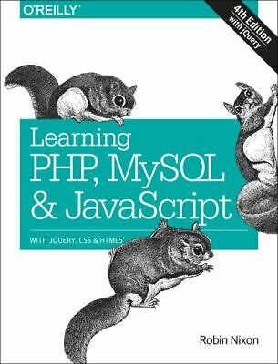 Learning PHP, MySQL & Javascript: With JQuery, CSS & HTML5 By Robin Nixon • 5.23£