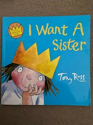 A Little Princess Story: I Want A Sister By Tony Ross (Paperback) • 3£
