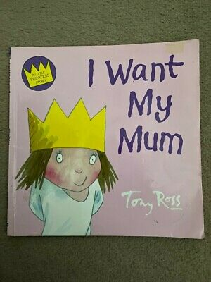 A Little Princess Story: I Want My Mum By Tony Ross (Paperback) • 3£