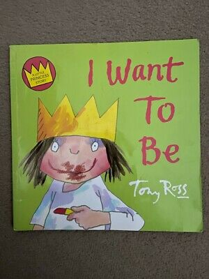 A Little Princess Story: I Want To Be By Tony Ross (Paperback) • 3£