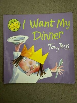 A Little Princess Story: I Want My Dinner By Tony Ross (Paperback) • 3£
