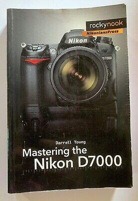 Mastering The Nikon D7000 By Darrell Young (Paperback, 2011) Good Condition Book • 3.30£