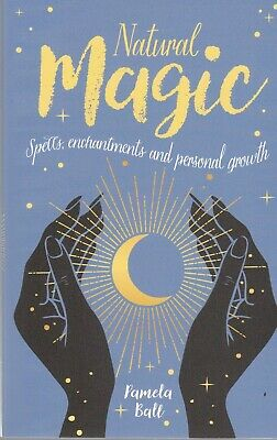 Natural Magic Spells Book, Enchantments And Personal Growth By Pamela Bell • 8.99£