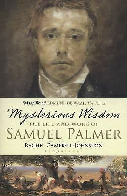 Mysterious Wisdom : The Life And Work Of Samuel Palmer Rachel Campbell-Johnston • 11.51£