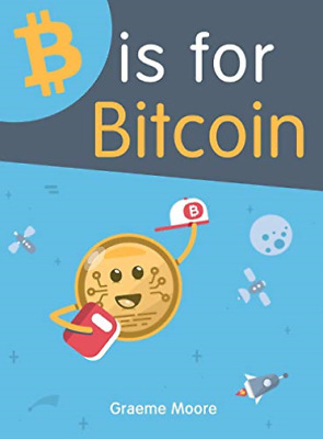 $34.15 • Buy Moore Graeme-B Is For Bitcoin HBOOK NEW