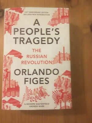 A People's Tragedy - The Russian Revolution By Orlando Figes Paperback Book • 10£