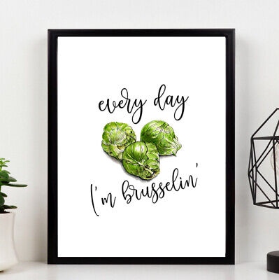 Kitchen PRINT Every Day I'm Brusselin Art Picture POSTER A4 Decor Unframed • 3.99£