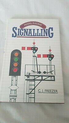 Model Railway Signalling By Freezer, C.J. Hardback Book 1991 Printed 1993 • 5£