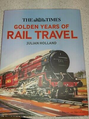 The Times Golden Years Of Rail Travel • 4.70£