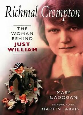 Richmal Crompton: The Woman Behind William By Mary Cadogan, Martin Jarvis • 2.80£