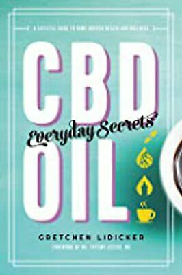 CBD Oil: Everyday Secrets - A Lifestyle Guide To Hemp-Derived Health And Wellnes • 5.97£