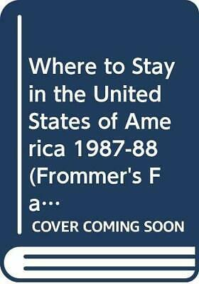 Where To Stay In The United States Of America 1987-88 (Frommer's Family Travel  • 77.20£