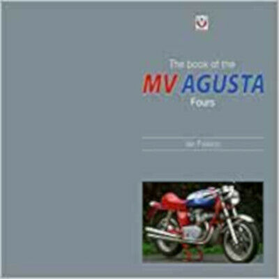 MV Agusta Fours, The Book Of The Classic, New, Ian Falloon Book • 14.94£