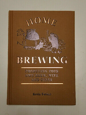 £10.80 • Buy Home Brewing: Producing Your Own Beer, Wine And Cider, Kevin Forbes, New Book