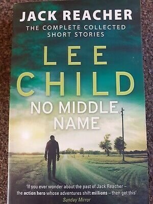 Jack Reacher: No Middle Name: The Complete Collected Short Stories By Lee Child • 1.99£