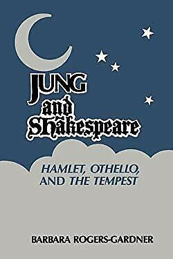 £4.08 • Buy Jung And Shakespeare : Hamlet, Othello And The Tempest Barbara Rogers-Gardner