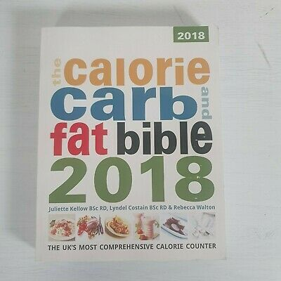 £11.64 • Buy The Calorie, Carb And Fat Bible 2018 -- Juliette Kellow / Lyndel Costain --