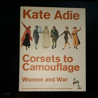 £3.99 • Buy Corsets To Camouflage: Women And War By Kate Adie (Hardback, 2003)