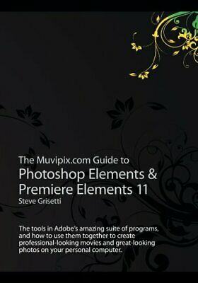 £16.08 • Buy The Muvipix.com Guide To Photoshop Elements & Premiere Elements 11: The Tools I