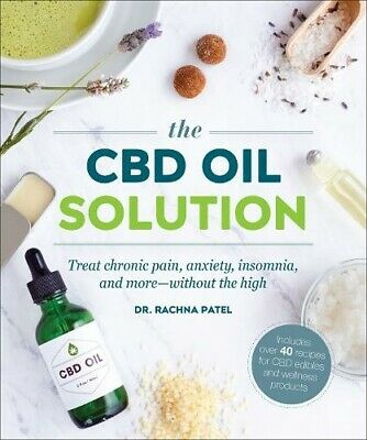 £12.39 • Buy The CBD Oil Solution: Treat Chronic Pain  Anxiety  I By Dr Rachna Patel New Book