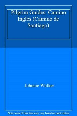 £25 • Buy Pilgrim Guides: Camino Inglés (Camino De Santiago) By Johnnie Walker