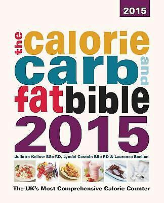 £10.73 • Buy Calorie, Carb And Fat Bible 2015 : The UK's Most Comprehensive Calorie Counter