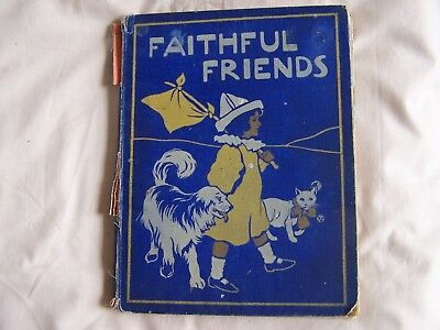 £8.80 • Buy FAITHFUL FRIENDS Blackie & Son 1901 Hardback PICTURES & STORIES FOR LITTLE FOLK