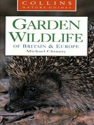 £1.78 • Buy Collins Nature Guide: Garden Wildlife Of Britain & Europe By Michael Chinery
