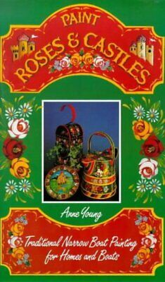 £11.98 • Buy Paint Roses & Castles: Traditional Narrow Boat Painting For Homes And
