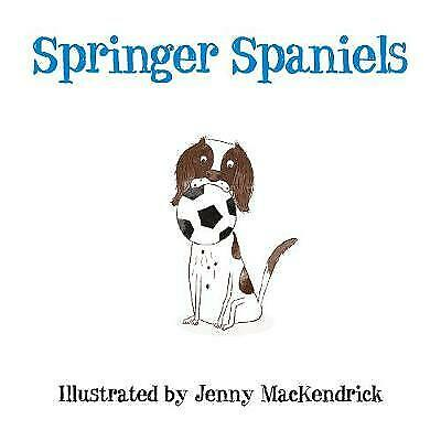 £4.99 • Buy Springer Spaniels By Jenny MacKendrick, Funny Cartoons Observations Book , Gift