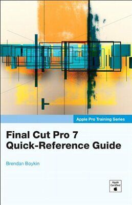 £3 • Buy Apple Pro Training Series : Final Cut Pro 7 Quick-Reference Guide