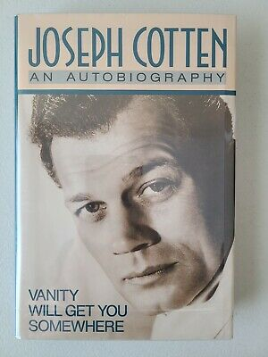 AU29.77 • Buy Vanity Will Get You Somewhere: An Autobiography By Cotten, Joseph HB Book Signed