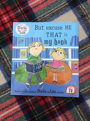 £1.50 • Buy Charlie And Lola: But Excuse Me That Is My Book By  Lauren Child Paperback Book