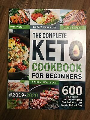 $7 • Buy The Complete Keto Cookbook For Beginners 2019-2020 Walton 600 Ketogenic Recipes