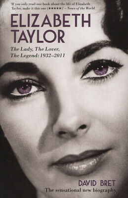 £2.25 • Buy Elizabeth Taylor: The Lady, The Lover, The Legend - 1932-2011 By David Bret