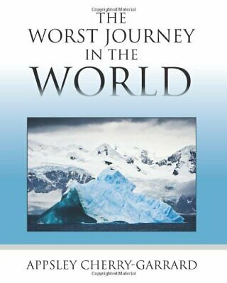 £8.94 • Buy The Worst Journey In The World By Apsley Cherry-Garrard. 9781619491878
