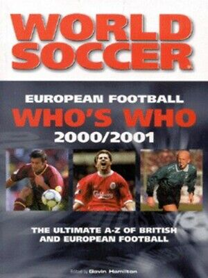£4.98 • Buy European Football Who's Who, 2000/2001: The Ultimate A-Z Of British And
