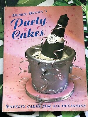£5 • Buy Debbie Brown's Party Cakes Book- Novelty Cakes For All Occasions. USED