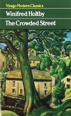 £3.53 • Buy Virago Modern Classics: The Crowded Street By Winifred Holtby (Paperback /